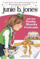 Junie B. Jones #5: Junie B. Jones and the Yucky Blucky Fruitcake image