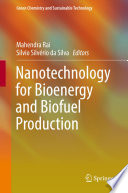 Nanotechnology for Bioenergy and Biofuel Production Book