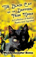 The Black Cat and The Daffodil From Mars: A Collection of Radical Poetry and Vignettes Pdf/ePub eBook