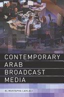 Contemporary Arab Broadcast Media