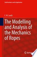The Modelling and Analysis of the Mechanics of Ropes Book