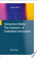 Interactive Media  The Semiotics of Embodied Interaction