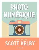 Pdf Photo numérique - Le best of de Scott Kelby Telecharger