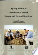 Spring wheat in Kazakstan  Current status and future directions