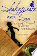 Shakespeare and Son  A Journey in Writing and Grieving