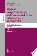 Medical Image Computing and Computer Assisted Intervention   MICCAI 2003