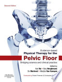 """Evidence-Based Physical Therapy for the Pelvic Floor E-Book: Bridging Science and Clinical Practice"" by Kari Bo, Bary Berghmans, Siv Morkved, Marijke Van Kampen"