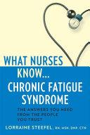 What nurses know-- chronic fatigue syndrome