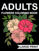 Large Print Flowers Adults Coloring Book