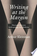 Writing at the Margin, Discourse Between Anthropology and Medicine by Arthur Kleinman PDF