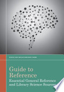 Guide to Reference in Essential General Reference and Library Science Sources