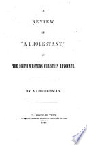 A Review Of A Protestant In The South Western Christian Advocate
