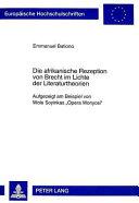 Die Afrikanische Rezeption Von Brecht Im Lichte der Literaturtheorien