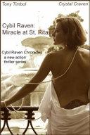 Cybil Raven  Miracle at St  Rita