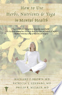 How to Use Herbs  Nutrients  and Yoga in Mental Health Care Book