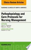 Pathophysiology and Care Protocols for Nursing Management  An Issue of Nursing Clinics  E Book Book