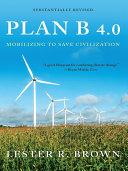 Plan B 4.0: Mobilizing to Save Civilization (Substantially Revised) [Pdf/ePub] eBook