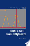 Reliability Modeling  Analysis and Optimization