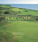 Pdf Fifty Places to Play Golf Before You Die