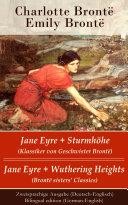 Jane Eyre + Sturmhöhe (Klassiker von Geschwister Brontë) / Jane Eyre + Wuthering Heights (Bronte sisters' Classics) - Zweisprachige Ausgabe (Deutsch-Englisch) / Bilingual edition (German-English)