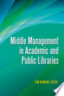 Middle Management In Academic And Public Libraries Book PDF