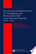 """Die """"Kritische Vierteljahresschrift für Gesetzgebung und Rechtswissenschaft"""" in der Weimarer Republik 1919 – 1932"""