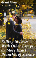 Falling in Love; With Other Essays on More Exact Branches of Science Pdf/ePub eBook