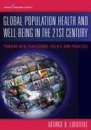 Global Population Health and Well- Being in the 21st Century