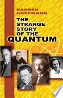 The Strange Story Of The Quantum Book PDF