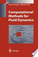 Computational Methods for Fluid Dynamics Book