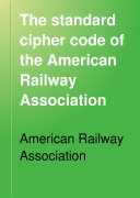 The Standard Cipher Code of the American Railway Association