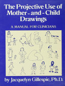 The Projective Use Of Mother And  Child Drawings  A Manual