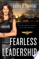 """""""Fearless Leadership (Second Edition): High-Performance Lessons from the Flight Deck"""" by Carey Lohrenz"""