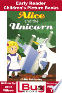 Alice and the Unicorn   Early Reader   Children s Picture Books