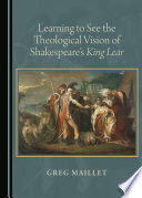 Learning to See the Theological Vision of Shakespeare's King Lear