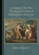Learning to See the Theological Vision of Shakespeare s King Lear