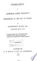 Vindication of Admiral Lord Nelson's Proceedings in the Bay of Naples