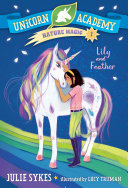 Unicorn Academy Nature Magic  1  Lily and Feather