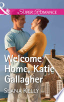 Welcome Home, Katie Gallagher (Mills & Boon Superromance)