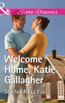 Welcome Home  Katie Gallagher  Mills   Boon Superromance