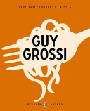 Guy Grossi Cookery Classics