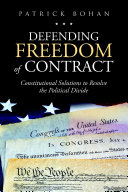 Defending Freedom of Contract  Constitutional Solutions to Resolve the Political Divide