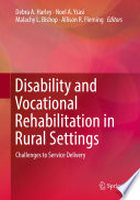 """Disability and Vocational Rehabilitation in Rural Settings: Challenges to Service Delivery"" by Debra A. Harley, Noel A. Ysasi, Malachy L. Bishop, Allison R. Fleming"