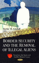 Border Security and the Removal of Illegal Aliens