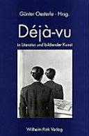 Déjà-vu in Literatur und bildender Kunst