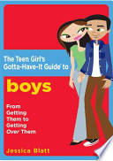 The Teen Girl's Gotta-have-it Guide to Boys
