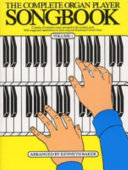The Complete organ player songbook