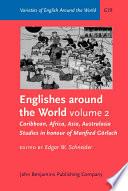 Englishes Around the World: Caribbean, Africa, Asia, Australasia