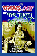 The Strange Case of Dr  Jekyll and Mr  Hyde  Annotated Edition