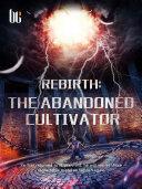 Rebirth: The Abandoned Cultivator ebook